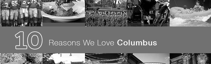 10 Reasons Why We Love Columbus