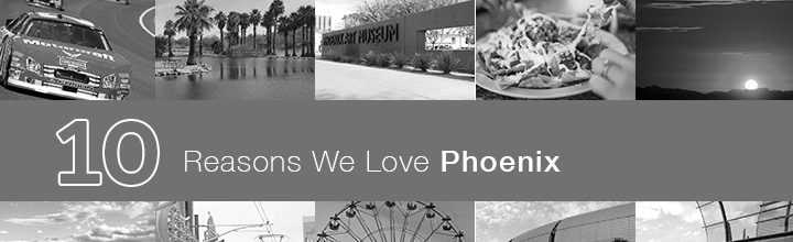 10 Reasons Why We Love Phoenix