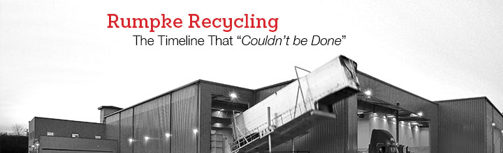 "Rumpke Recycling: The Timeline That ""Couldn't be Done"""