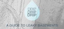 DRIP…DRIP…DRIP… A Guide to Leaky Basements