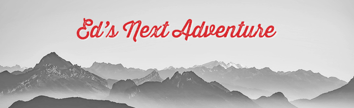 Ed's Next Adventure