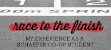 Race to the Finish: My Experience as a Schaefer Co-op Student