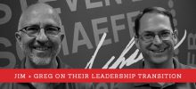 Jim + Greg on Their Leadership Transition [VIDEO]