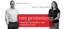 Two Promotions Complete Schaefer's New Leadership Team