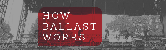 How Ballast Works