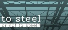 To Steel or Not to Steel?