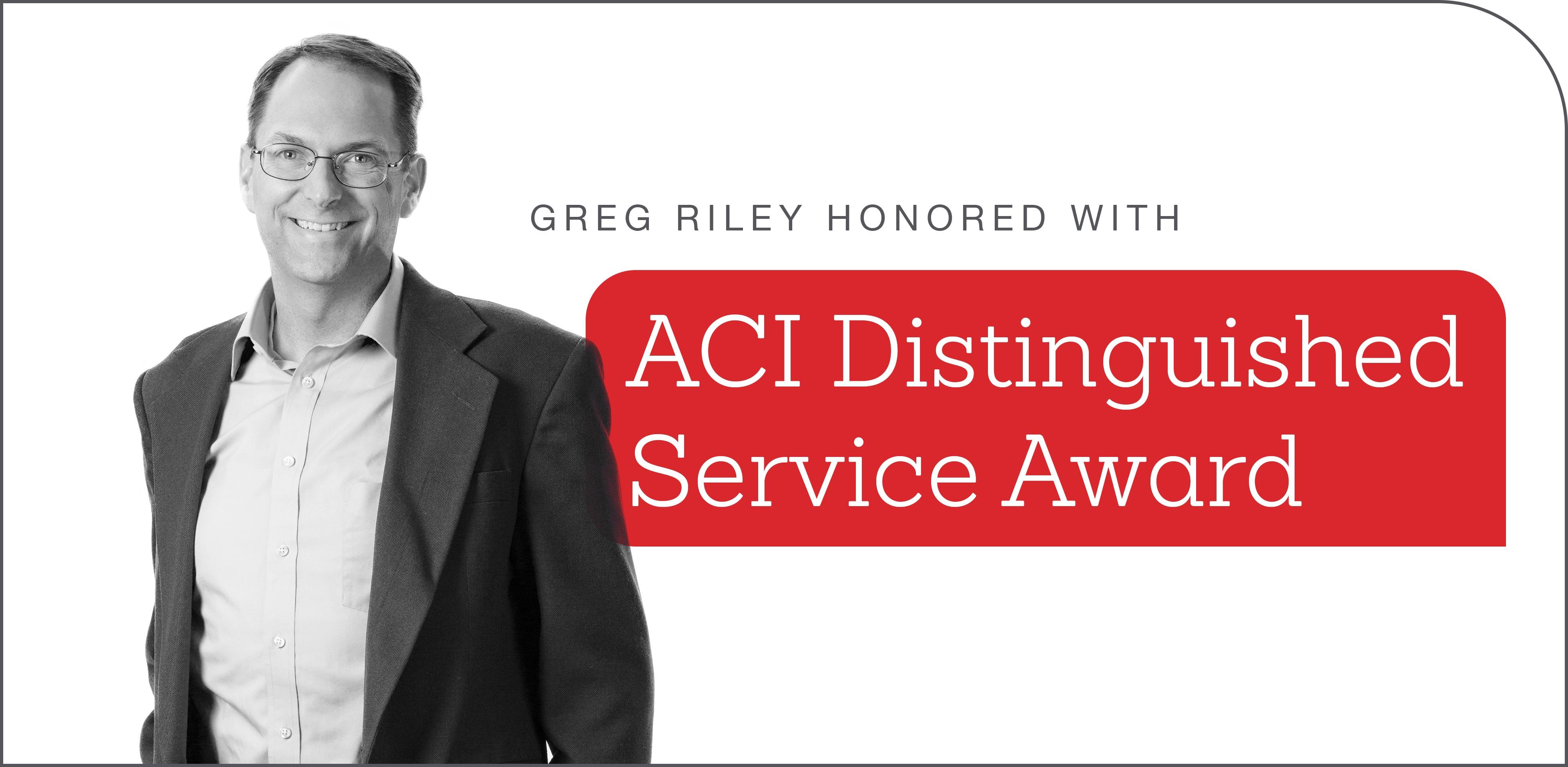 Greg Riley Wins ACI Distinguished Service Award