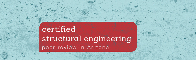 Certified Structural Engineering Peer Review in Arizona