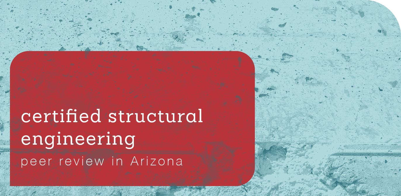 Certified Structural Engineering Peer Review in Arizona by Schaefer
