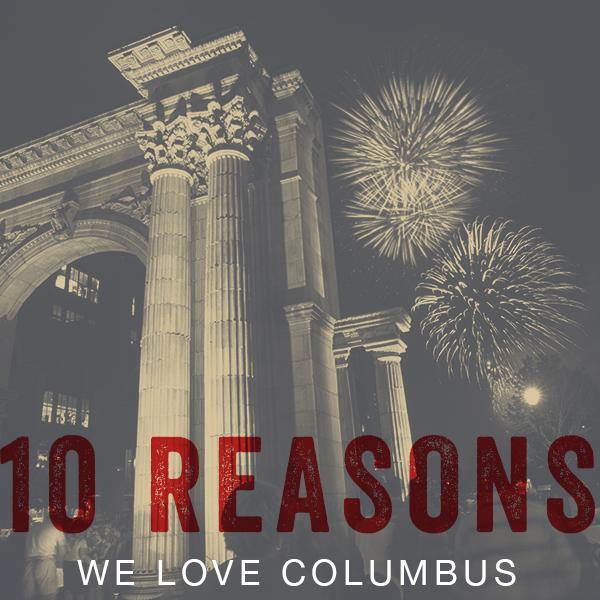 10 Reasons Why We Love Columbus